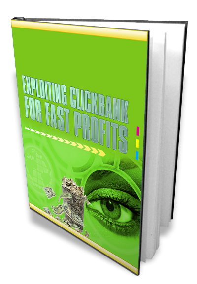 Quick profit Online - Exploiting Clickbank for Fast Profits Cover